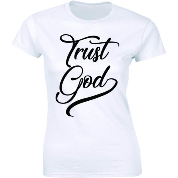 Half It Tops - Trust God - Christian Religious Faith T-shirt Tee